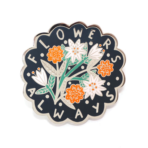 Flowers Always Monet Quote Enamel Pin in Black