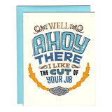 I Like The Cut Of Your Jib Ahoy There Greetings Card