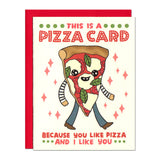I like pizza and I like you illustrated greetings card