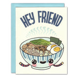 Hey Friend Ramen Bowl Card