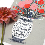 I must Have Flowers Always and Always - Monet artist quote on pretty flower illustration