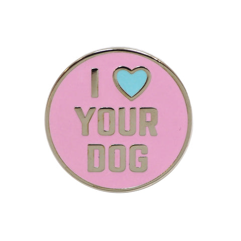 I Love Your Dog Enamel Pin Badge