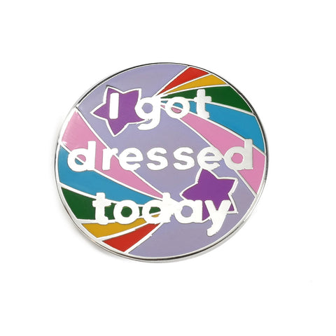 I got Dressed Today Enamel Pin by Hand Over Your Fairycakes