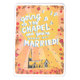 Cute wedding card with illustration of a church or chapel with the phrase: Going to the chapel and we're gonna get married!