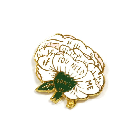 Floral If You Need Me Don't Enamel Metal Pin Brooch