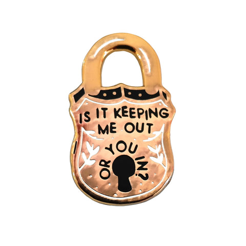 Is It Keeping Me Out Or You In Padlock Enamel Pin Badge Brooch