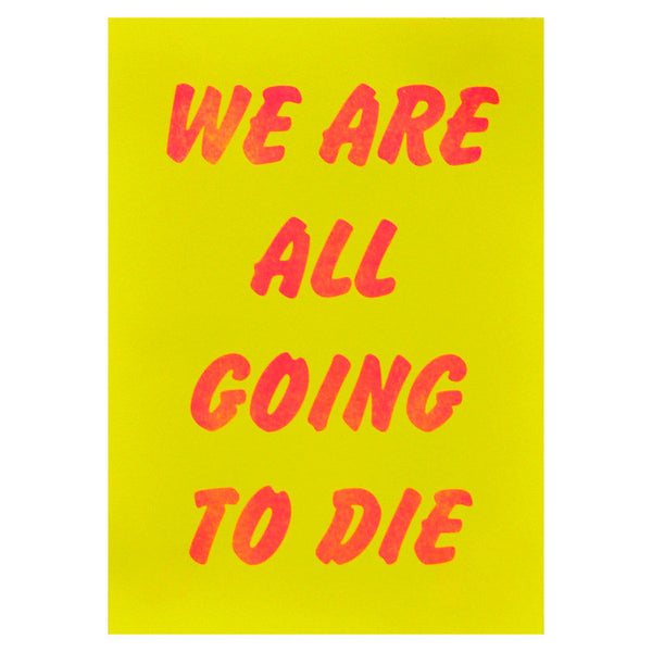 We Are All Going To Die Riso Print