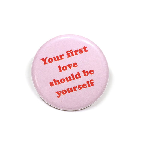 pink your first love should be yourself pin badge by King Sophie's World