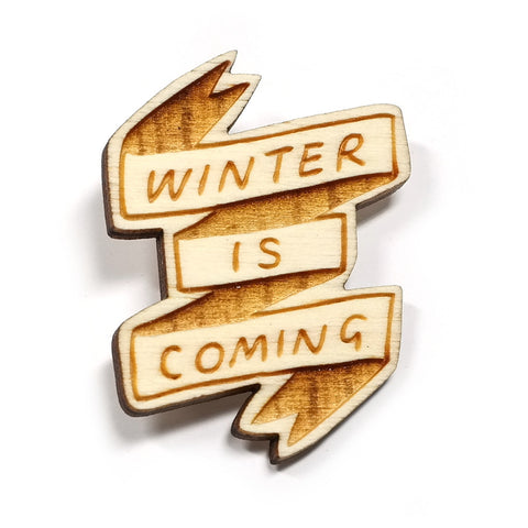 Game of Thrones Wooden Winter Is Coming Brooch by Kate Rowland