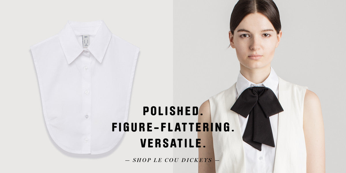 Le Cou Dickey: Polished. Figure-flattering. Versatile.