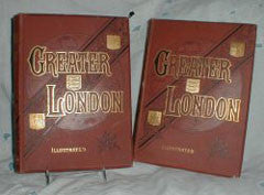 Greater London - A Narrative of Its History, Its People, and Its Places