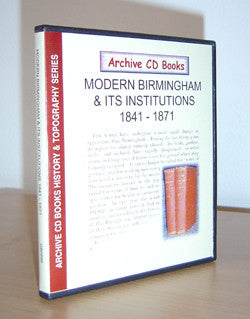 Modern Birmingham & its Institutions 1841-71- J.A. Langford