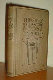 The Story of Glasgow - George Eyre Todd 1911