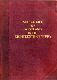 Social Life of Scotland in the Eighteenth century