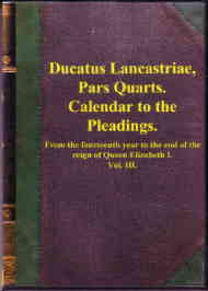 Ducatus Lancastriae Pars Quarta - Calendar to the Pleadings 1834