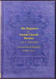The Registers of the Parish Church of Burnley in the County of Lancaster. 1562-1653