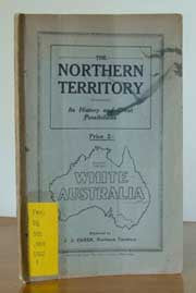 Northern Territory Its History and Great Possibilities