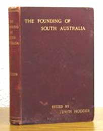 The Founding of South Australia - R. Gouger