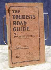 Tourists Road Guide: South Australia 13th Ed 1923