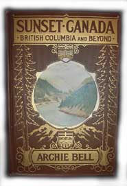 Sunset Canada - British Columbia and Beyond, Published in 1918.
