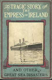 The Tragic Story of the Empress of Ireland (and other great sea disasters) - 1914