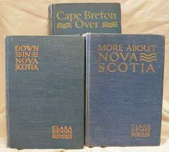 Clara Dennis' Nova Scotia - c1930 & 40  A Treasury of her 3 books.