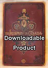 "The Irishman in Canada - c1877 (a ""standard"" text on the Irish by Nicholas Flood Davin.) by Download"
