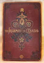 "The Irishman in Canada - c1877 (a ""standard"" text on the Irish by Nicholas Flood Davin.)"