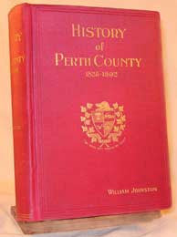 History of the County of Perth from 1825 to 1902 by William Johnston