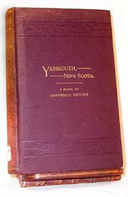 Yarmouth, Nova Scotia, a Sequel to Campbells History - 1888 by:George Stayley Brown (on CD)