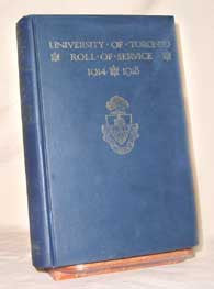 University of Toronto Roll of Service - 1914 - 1918 (no specific author credit.)