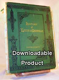 History of Leeds & Grenville from 1749 to 1879.  Author: Thaddeus W. H. Leavitt (by Download)