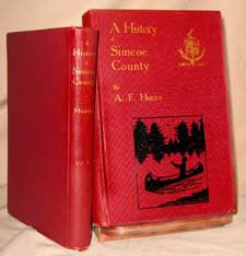 A History of Simcoe County, 2 Vols. 1909 (First complete edition by Andrew. F. Hunter)