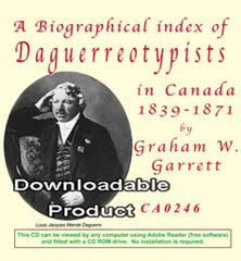 A Biographical Index of Daguerreotypists in Canada 1839-1871 by Graham W. Garrett (by Download).