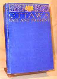 Ottawa Past and Present - 1927.  By Mr A. H. D. Ross, from papers of Thomas Burrowes)