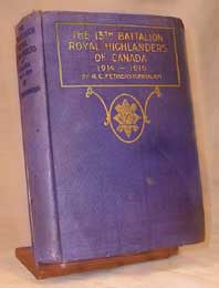 The 13th Battalion Royal Highlanders of Canada, 1914 - 1919. by R. C. Fetherstonhaugh