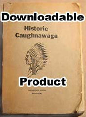 Historic Caughnawaga by E. J. Devine, S.J. published 1922. (by Download)