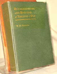 Recollections and Records of Toronto of Old. - 1914 by William Henry Pearson.