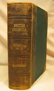British Columbia from the Earliest Times to the Present, Biographical - Vol.4