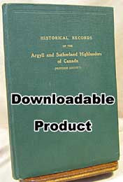 Historical Records of the Argyll and Sutherland Highlanders of Canada (Princess Louise's) 1903 -1928 (by Download)