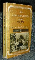 The West Howe Sound Story (British Columbia) 1886-1976. by Francis J. Van Den Wyngaert