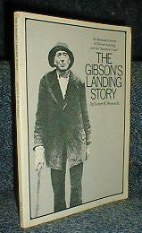The Gibson's Landing Story- 1962, reprinted in '79 (of BC Canada) by L. R. Peterson