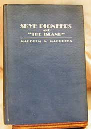 Skye Pioneers & The Island - 1929 (PEI, Canada) by Malcolm A. MacQueen