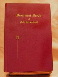 Prominent People of New Brunswick - 1937 Compiled by Lieut.-Colonel, C. H. McLean