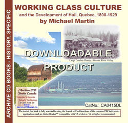 Working Class Culture and The Development of Hull, Quebec, 1800-1929 (by download)