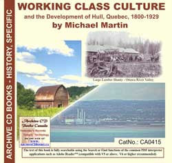 Working Class Culture and The Development of Hull, Quebec, 1800-1929 (on CD)