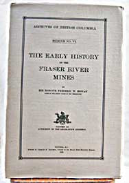 The Early History of the Frasier River Mines - 1926
