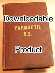 A History of the County of Yarmouth, Nova Scotia. - 1876 by Rev. J. R. Campbell (1841-1926) (by Download)