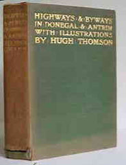 Image unavailable: Stephen Gwynn, Hugh Thompson (Illustrations), Highways and Byways in Donegal and Antrim, 1899