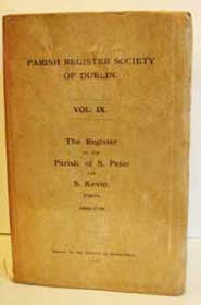 Parish Register Society Of Dublin, The Register of the Parish of Saint Peter and Saint Kevin, Dublin, 1669-1791, 1911